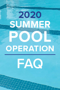 2020 Summer Pool Operation FAQ