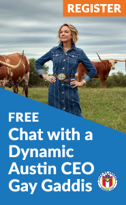 Chat with a Dynamic Austin CEO: Gay Gaddis