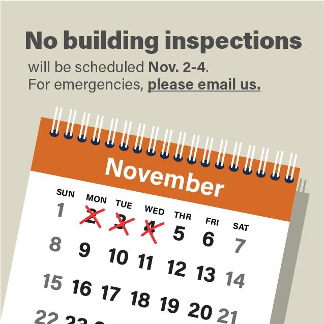 No building inspections Nov 2-4