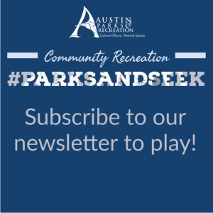 Parks and Seek - South Austin Recreation Center