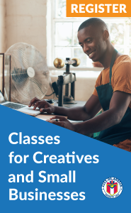Classes for Creatives and Small Businesses