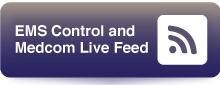EMS Control and Medcom Live Feed
