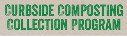 Curbside Composting Collection Program
