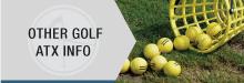 Other Golf ATX Info