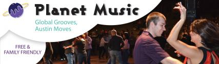 Planet Music: Global Grooves, Austin Moves. Free and Family Friendly.