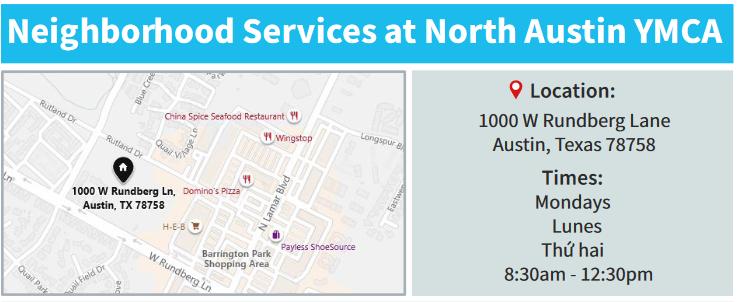 Neighborhood Services at North Austin YMCA. Map of location at 1000 W Rundberg