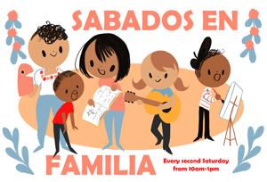 Sábados en Familia, Saturday, August 11, 10am-1pm, Free, All ages, but activities designed for children 4 years and up