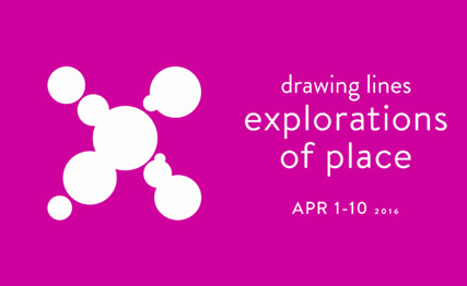 drawing lines: explorations of place, April 1-10, 2016