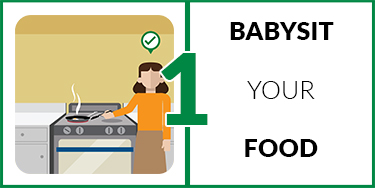1.  Babysit your food