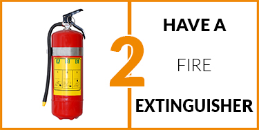 2.  Have a fire extinguisher
