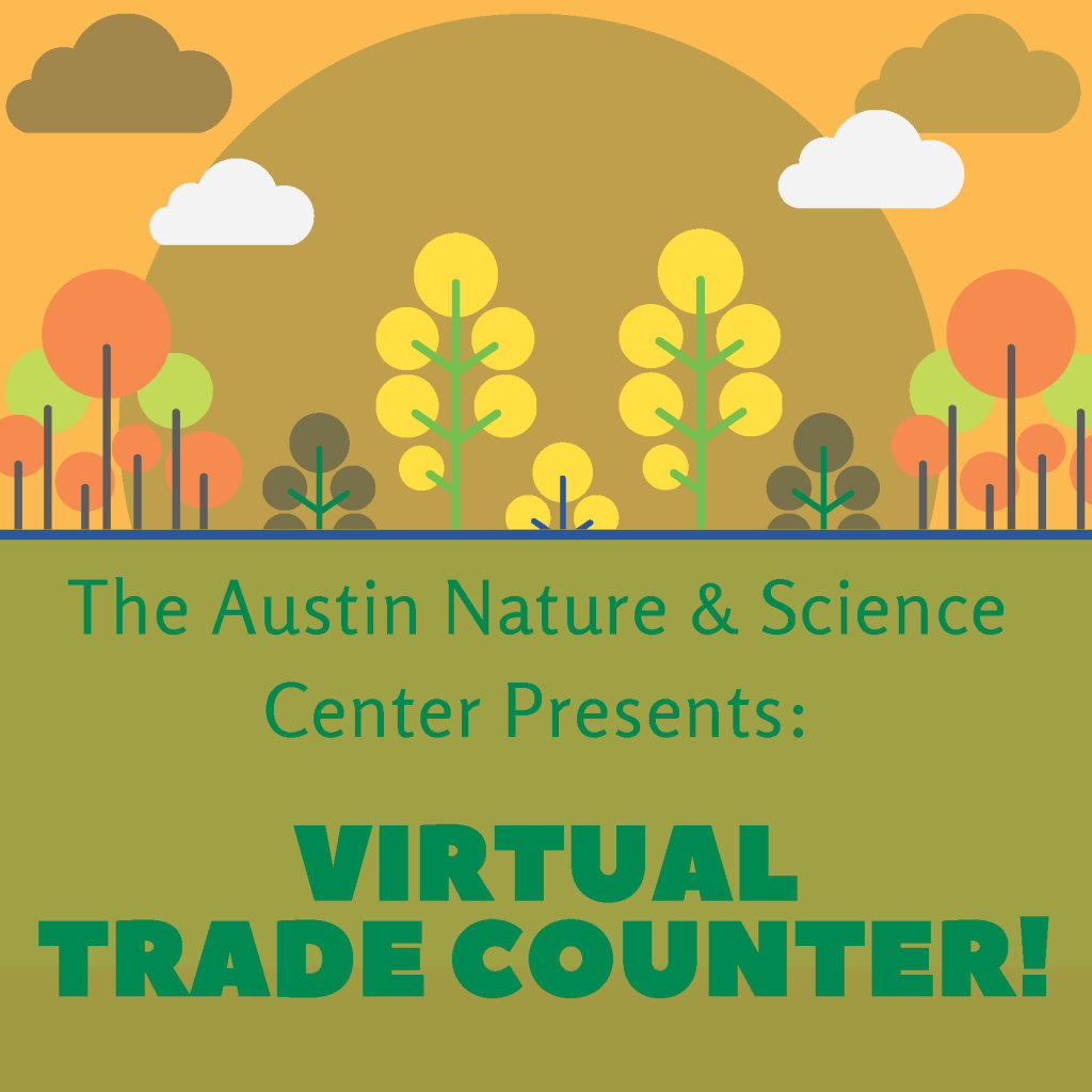 The Austin Nature and Science Center presents Virtual Trade Counter