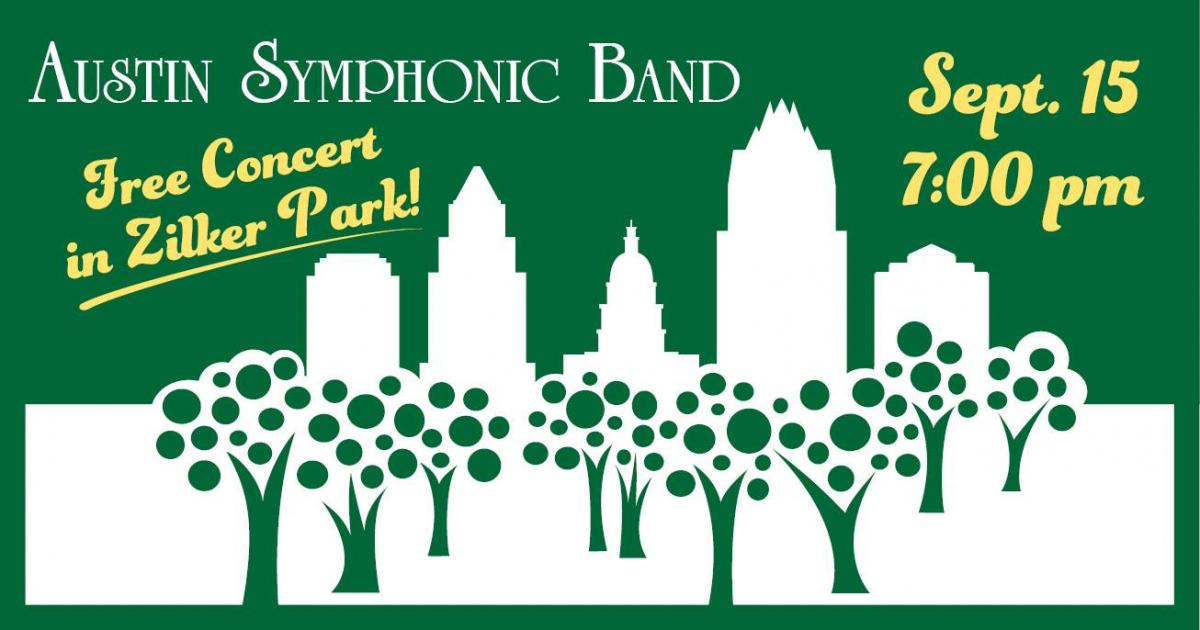 Austin Symphonic Band Presents A Free Concert In The Park! September 15 at 7pm