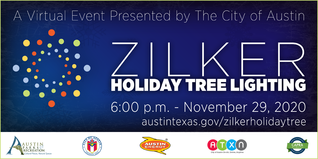 """Zilker Holiday Tree Lighting Logo - Virtual Event premiers on Nov. 29th at 6 pm - ATXN channel 6 and City of Austin live stream channels"""