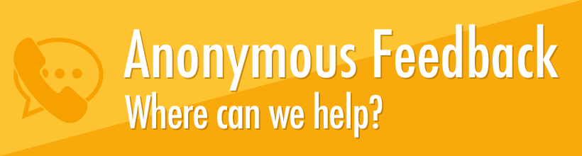 Anonymous Feedback - Where can we help? Button