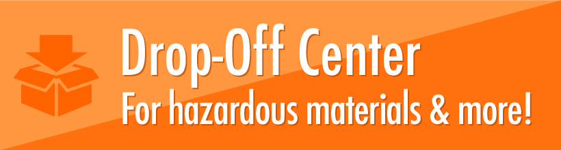 Drop-Off Center - For hazardous materials and more! button