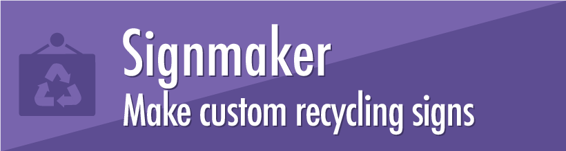 Signmaker - Make custom recycling signs button