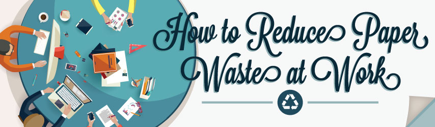 How To Reduce Paper Waste At Work Austintexas Gov The