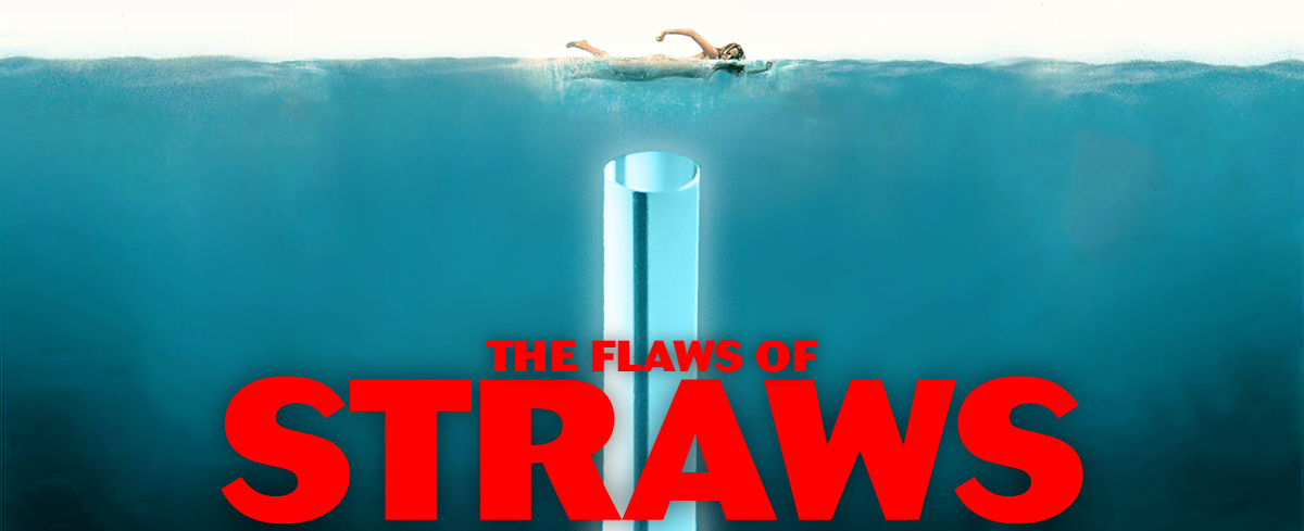 The Flaws of Straws banner