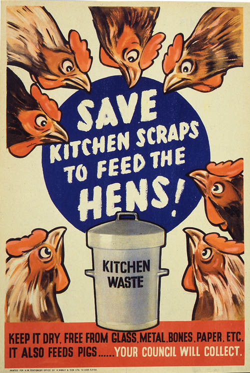 "Vintage war poster with drawing of hens. ""Save kitchen scraps to feed the hens."""