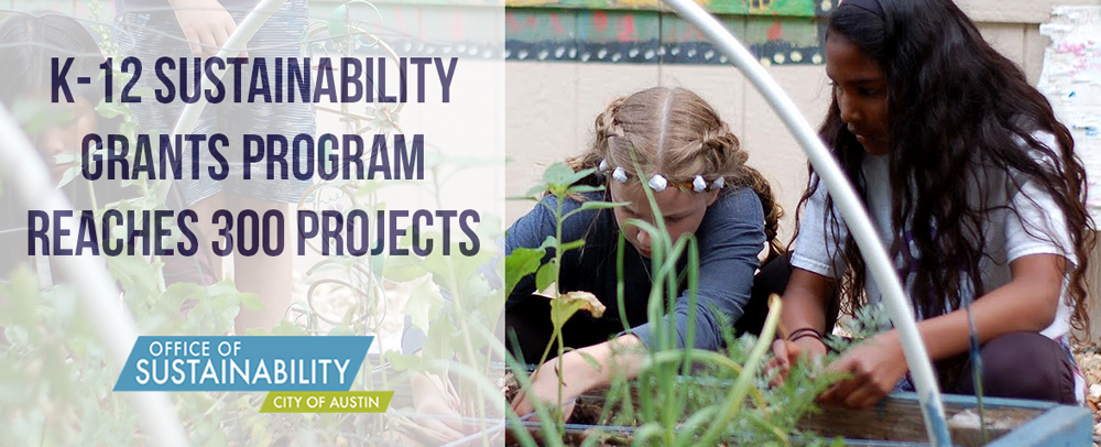 "Two students gardening with text overlay that reads ""K-12 Sustainability Grants Program Reaches 300 Projects"""