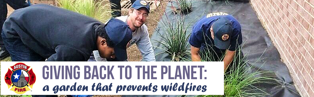 Text overlay: Giving back to the planet: a garden that prevents wildfires. Photo: three firefighters planting a garden.