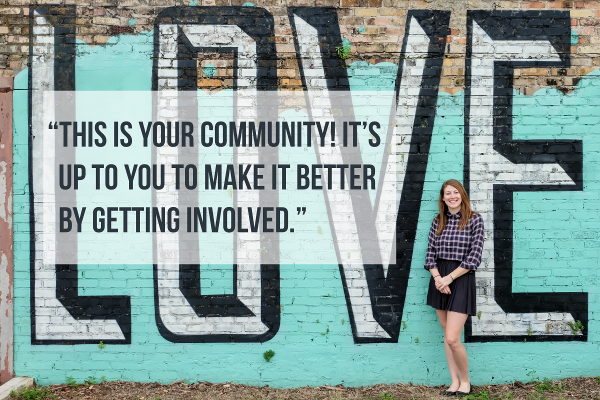 """This is your community! It's up to you to make it better by getting involved."" quote overlay on photo of Amy Stansbury against a graffiti wall that says ""Love"""