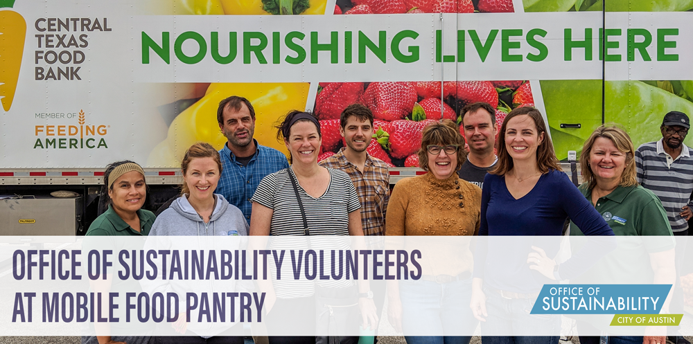 "Group photo of the office of sustainability in front of a brightly-colored truck that reads ""Nourishing Lives Here"". There is a title overlay on the photo that reads ""Office of Sustainability Volunteers at mobile food pantry"". There is an Office of Sustainability logo in the bottom-right corner."
