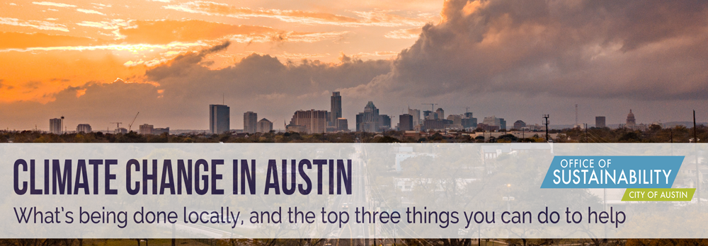 Climate change in Austin: What's being done locally, and the top three things you can do to help