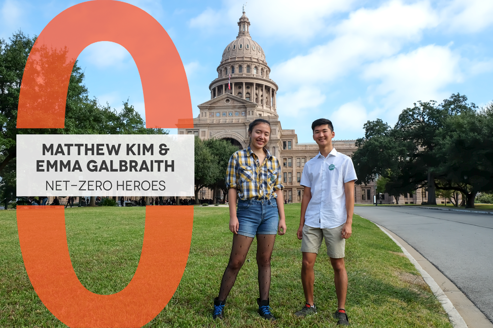 "Photo of two students in front of the Texas State Capitol Building. Text reads ""Matthew Kim & Emma Galbraith Net-Zero Heroes"""