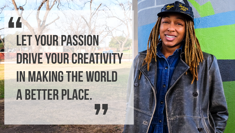 "Photo of Raasin smiling next to a quote that reads ""Let your passion drive your creativity in making the world a better place."""
