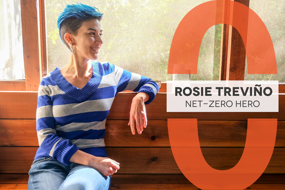 "Photo of Rosie on a wooden bench. She is looking off to the side and is wearing a blue and grey striped sweater. Her hair is dyed bright blue. The text next to her reads ""Net-Zero Hero Rosie Trevino"""
