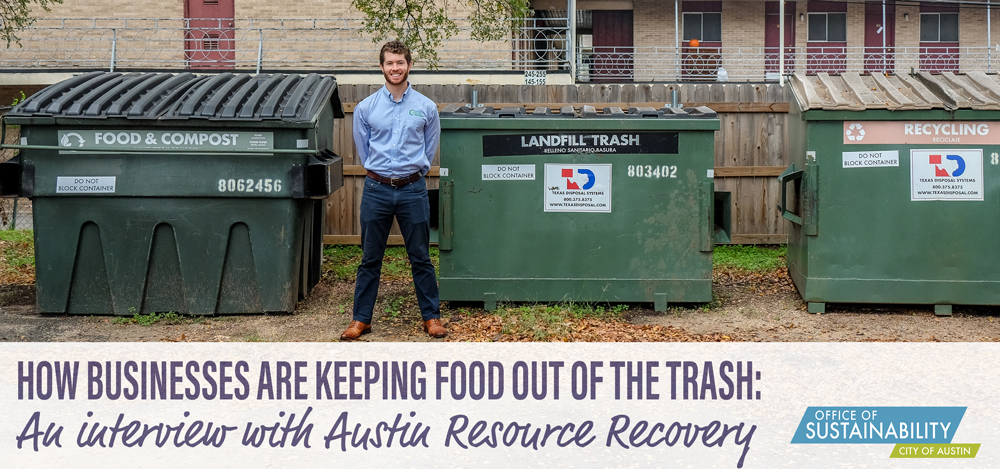 How businesses are keepign food out of the trash: An interview with Austin Resource Recovery.
