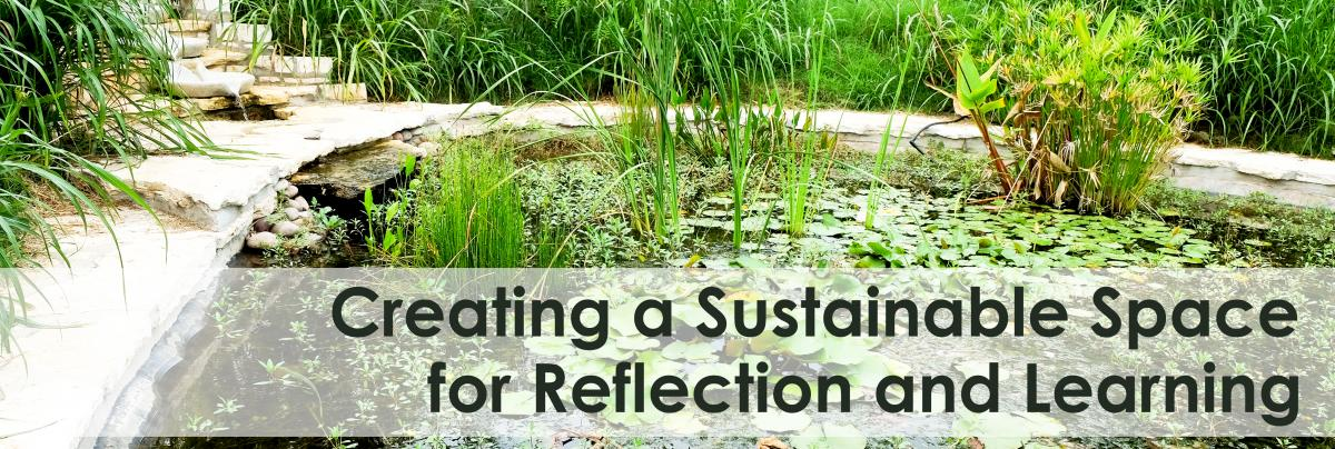 Creating a Sustainable Space for Reflection and Learning