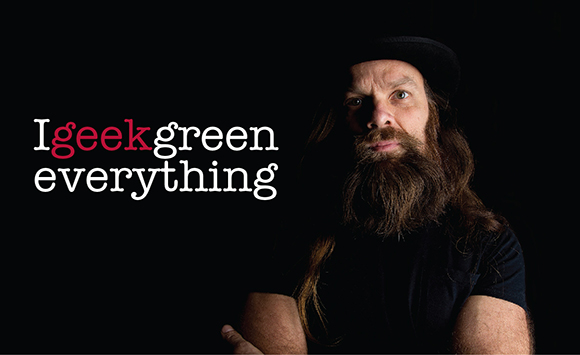 """I geek green everything"" with image of guy"