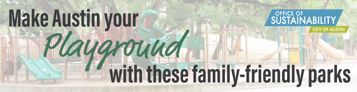 "Text overlay: ""make Austin your playground with these family-friendly parks"" picture is a playground in the background"