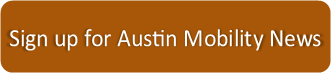 Click here to sign up for Austin Mobility News
