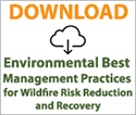 Download Environmental Best Management Practices for Wildfire Risk Reduction and Recovery