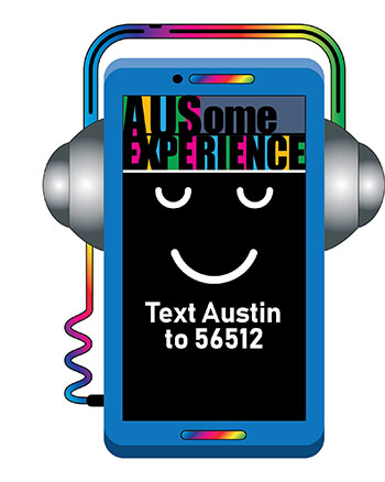 Text Austin to 56512 for AUS Cell Phone Experience