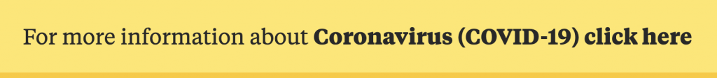 For more information about Coronavirus (COVID-19) click here