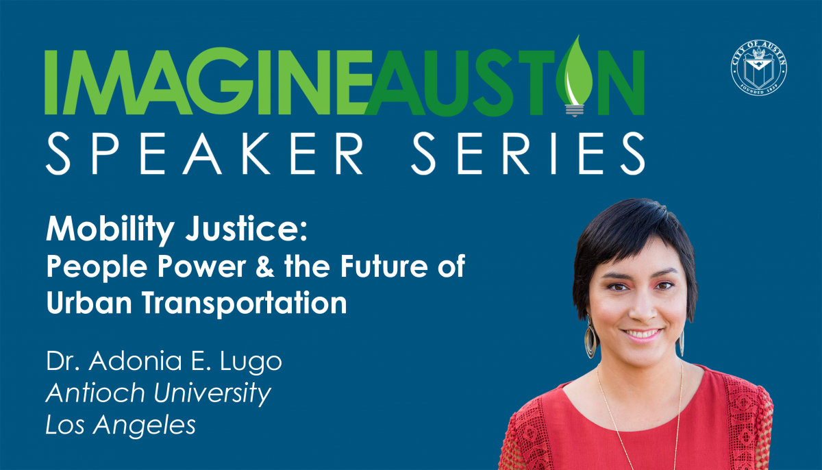IA Speaker Series. Mobility Justice: People Power & the Future of Urban Transportation