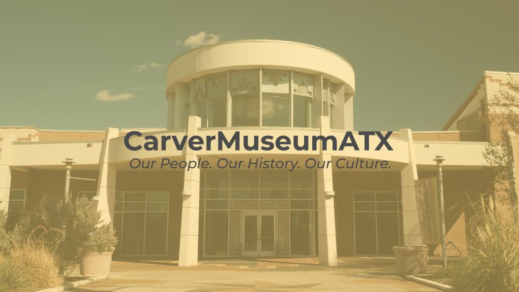 "Exterior of Carver Museum with the slogan ""Our People. Our History. Our Culture."""