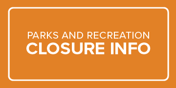 Parks and Recreation Facilities Closure Information