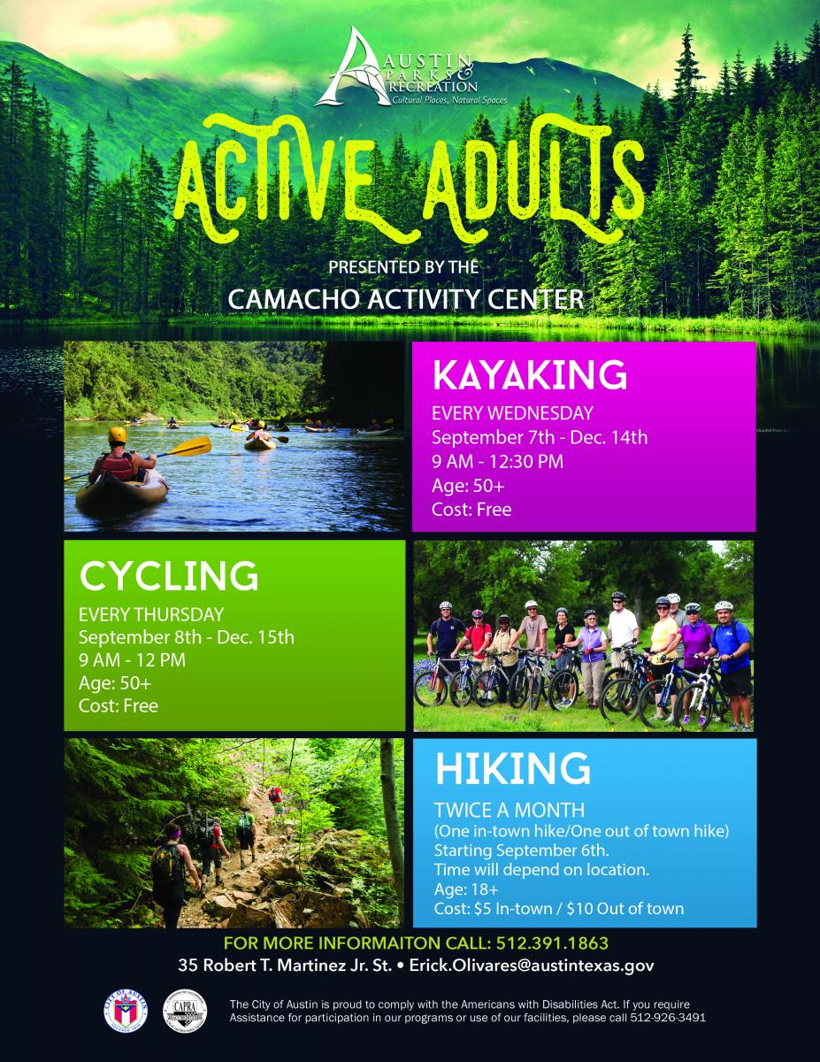 Kayaking- every Wednesday; Cycling - every Thursday; Hiking-Twice a month