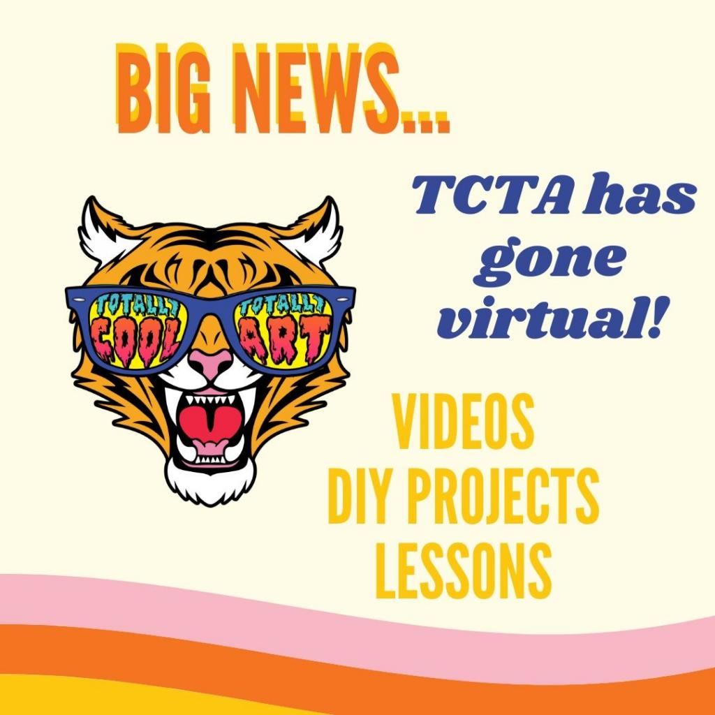 Big News:  TCTA has gone virtual!  Videos DIY Projects Lessons