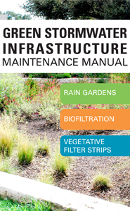 Green Stormwater Infrastructure Maintenance Manual