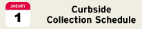 See the curbside collection schedule