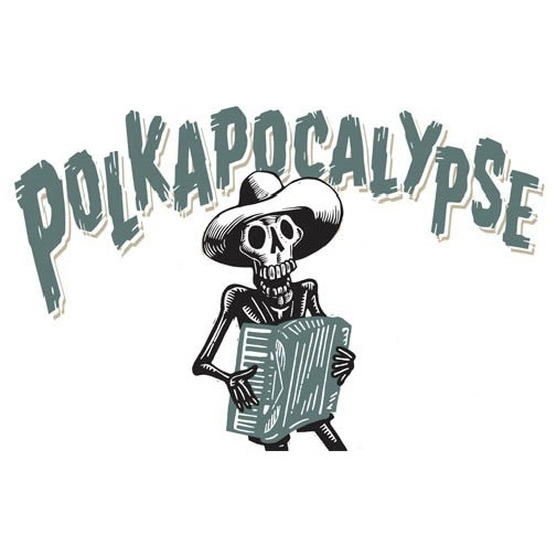 The FIFTH First Annual POLKAPOCALYPSE!