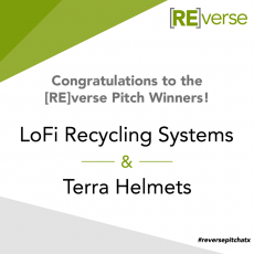 Congratulations to the 2020 [RE]verse Pitch winners: LoFi Recycling Systems and Terra Helmets